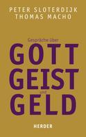 Peter Sloterdijk: Gespräche über Gott, Geist und Geld ★★★★