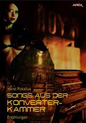 SONGS AUS DER KONVERTER-KAMMER - Science Fiction-Erzählungen