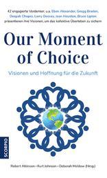 Our Moment of Choice - Visionen und Hoffnung für die Zukunft