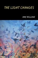 Amy Billone: The Light Changes