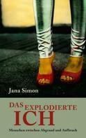 Jana Simon: Das explodierte Ich ★★★★