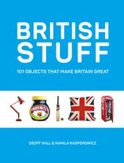 British Stuff - 101 Objects That Make Britain Great