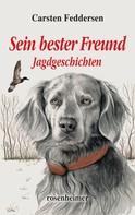 Carsten Feddersen: Sein bester Freund - Jagdgeschichten