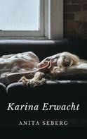 Anita Seberg: Karina Erwacht