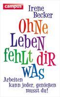 Irene Becker: Ohne Leben fehlt dir was ★★★★