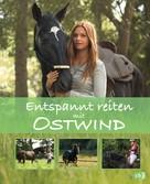 Almut Schmidt: Entspannt reiten mit Ostwind ★★★★