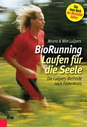 BioRunning: Laufen für die Seele - Die Luijpers-Methode nach Feldenkrais