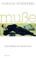 Ulrich Schnabel: Muße ★★★★