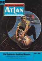 Ernst Vlcek: Atlan 46: Die Spiele des dunklen Mondes ★★★★