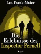 Leonhard Frank: Die Erlebnisse des Inspector Pernell - Kriminalgeschichten
