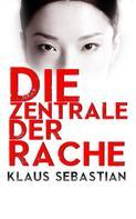 Klaus Sebastian: Die Zentrale der Rache