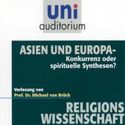 Asien und Europa - Konkurrenz oder spirituelle Synthesen? Vorlesung