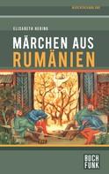 Elisabeth Hering: Märchen aus Rumänien