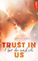 Annie Waye: Trust in Us - Nur du und ich ★★★★