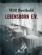 Will Berthold: Lebensborn e.V. ★★