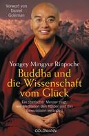 Mingyur Rinpoche: Buddha und die Wissenschaft vom Glück ★★★★★