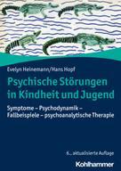 Evelyn Heinemann: Psychische Störungen in Kindheit und Jugend