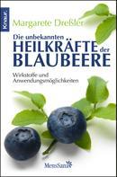 Margarete Dreßler: Die unbekannten Heilkräfte der Blaubeere ★★★★