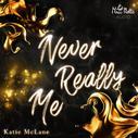 Katie McLane: Never Really Me
