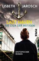 Lisbeth Jarosch: Last Haven – Die Liga der Mutigen ★★★