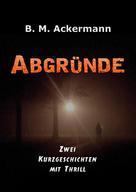 B. M. Ackermann: Abgründe