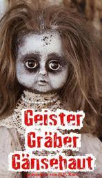 Geister, Gräber, Gänsehaut - 13 Gruselstorys