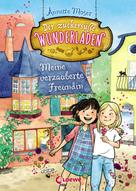 Annette Moser: Der zuckersüße Wunderladen (Band 1) - Meine verzauberte Freundin ★★★★★