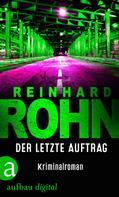 Reinhard Rohn: Der letzte Auftrag ★★★★★
