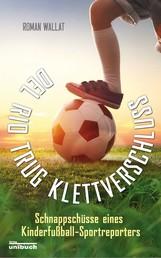 Del Rio trug Klettverschluss - Schnappschüsse eines Kinderfußball-Sportreporters