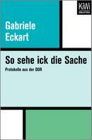Gabriele Eckart: So sehe ick die Sache ★★★★