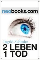 Ingrid G. Schmitz: 2 Leben - 1 Tod ★★★★