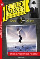 Günter Dönges: Butler Parker 137 – Kriminalroman ★★★★