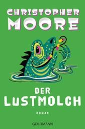 Der Lustmolch - Roman