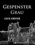Jack Shiver: Gespenstergrau ★★★