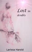 Larissa Harold: Lost in doubts