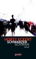 Horst Eckert: Schwarzer Schwan ★★★★