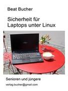 Beat Bucher: Sicherheit für Laptops unter Linux
