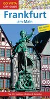 Hannah Glaser: GO VISTA: Reiseführer Frankfurt am Main ★★★★