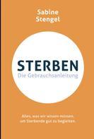 Sabine Stengel: Sterben. Die Gebrauchsanleitung