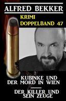 Alfred Bekker: Krimi Doppelband 47