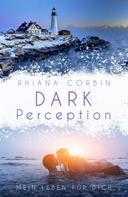 Rhiana Corbin: Dark Perception