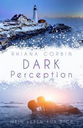 Dark Perception - Mein Leben für dich