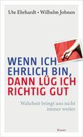 Ute Ehrhardt: Wenn ich ehrlich bin, dann lüg ich richtig gut ★★★★