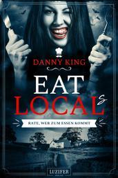 EAT LOCAL(s) - Rate, wer zum Essen kommt - Roman