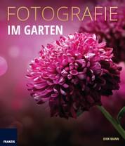 Fotografie Im Garten - Die neue Fotoschule für Blumen- und Gartenfreunde