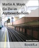 Martin A. Mayer: Ein Zivi im Asylbewerberheim ★★