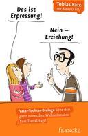 Tobias Faix: Das ist Erpressung! Nein, Erziehung! ★★★