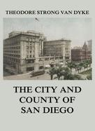 Theodore Strong Van Dyke: The City And County Of San Diego