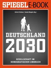 Deutschland 2030 - Gesellschaft im demografischen Umbruch - Ein SPIEGEL E-Book