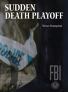 Brian Strangman: Sudden Death Playoff